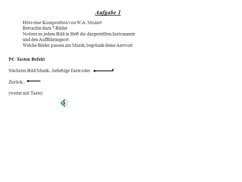 Aufgabe 1 Höre eine Komposition von W.A. Mozart