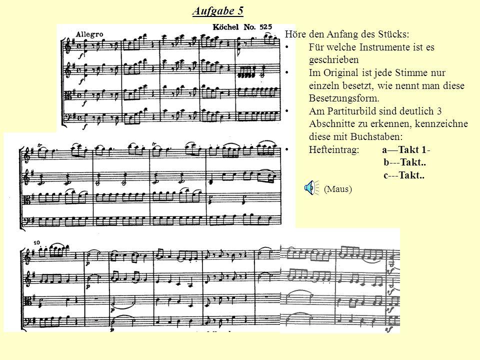 Aufgabe 5 Höre den Anfang des Stücks: