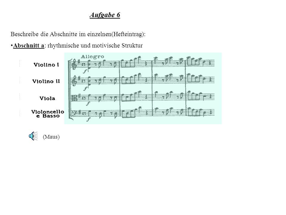 Aufgabe 6 Beschreibe die Abschnitte im einzelnen(Hefteintrag):
