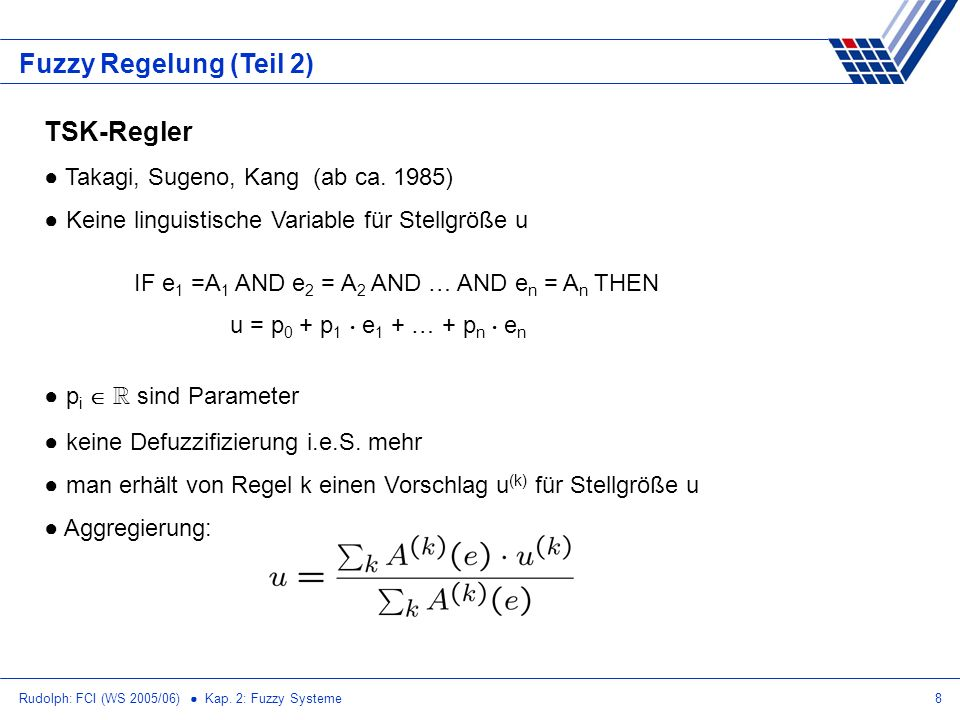 Fuzzy Regelung (Teil 2) TSK-Regler Takagi, Sugeno, Kang (ab ca. 1985)