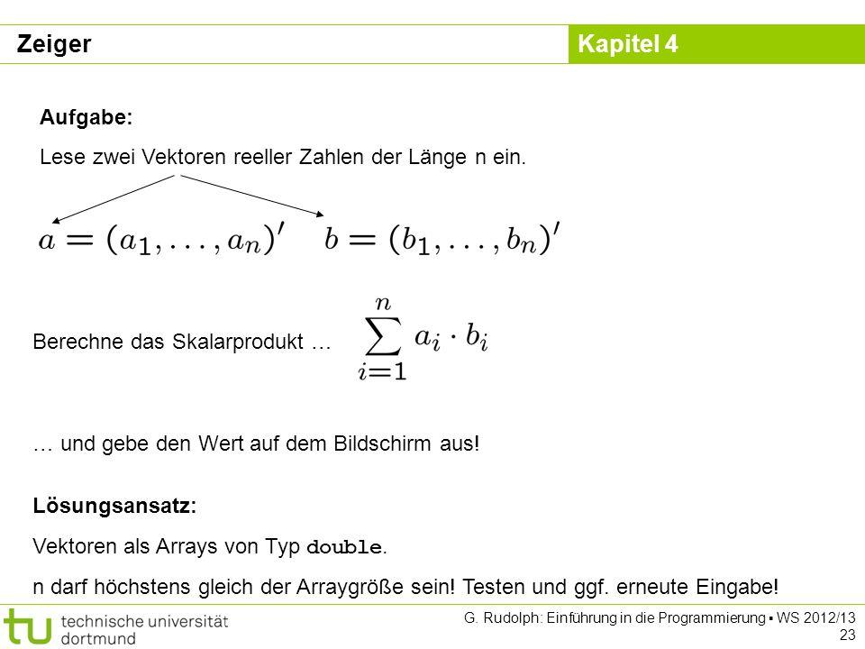 Zeiger Aufgabe: Lese zwei Vektoren reeller Zahlen der Länge n ein.