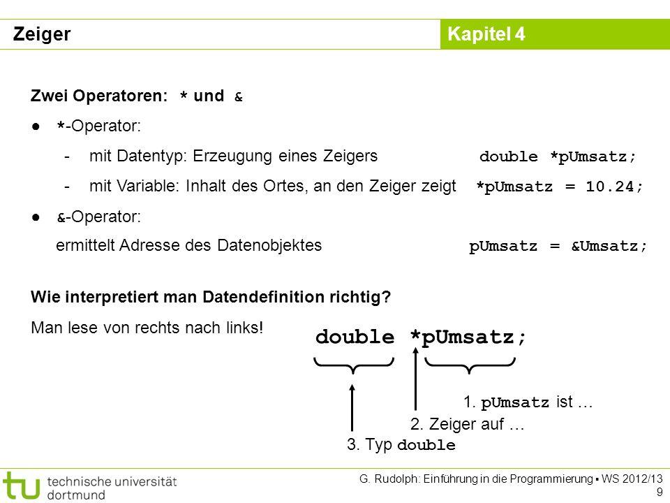 double *pUmsatz; Zeiger Zwei Operatoren: * und & *-Operator: