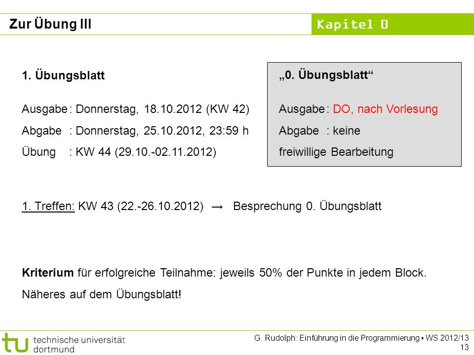 """Zur Übung III """"0. Übungsblatt Ausgabe : DO, nach Vorlesung"""