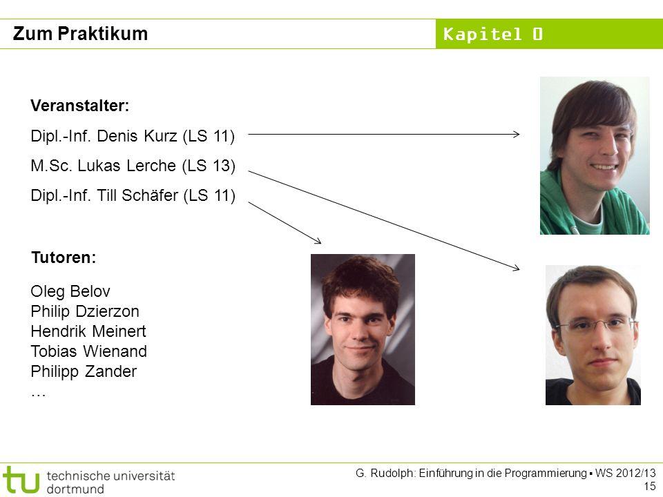 Zum Praktikum Veranstalter: Dipl.-Inf. Denis Kurz (LS 11)
