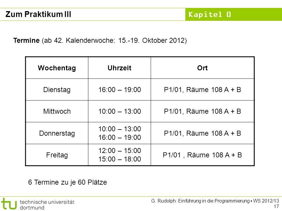 Zum Praktikum III Termine (ab 42. Kalenderwoche: 15.-19. Oktober 2012)