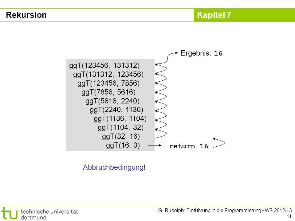 Rekursion Ergebnis: 16 ggT(123456, 131312) ggT(131312, 123456)