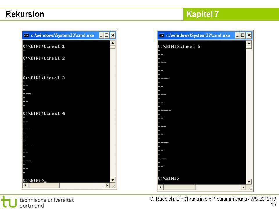 Rekursion G. Rudolph: Einführung in die Programmierung ▪ WS 2012/13 19