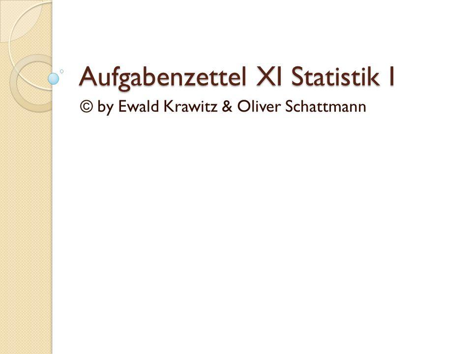 Aufgabenzettel XI Statistik I