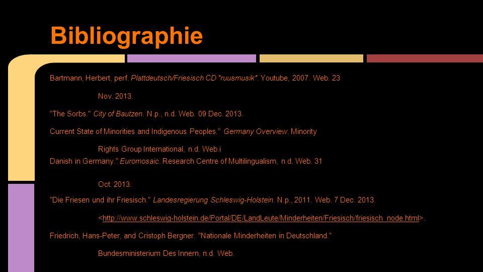 Bibliographie Bartmann, Herbert, perf. Plattdeutsch/Friesisch CD ruusmusik . Youtube, 2007. Web. 23.