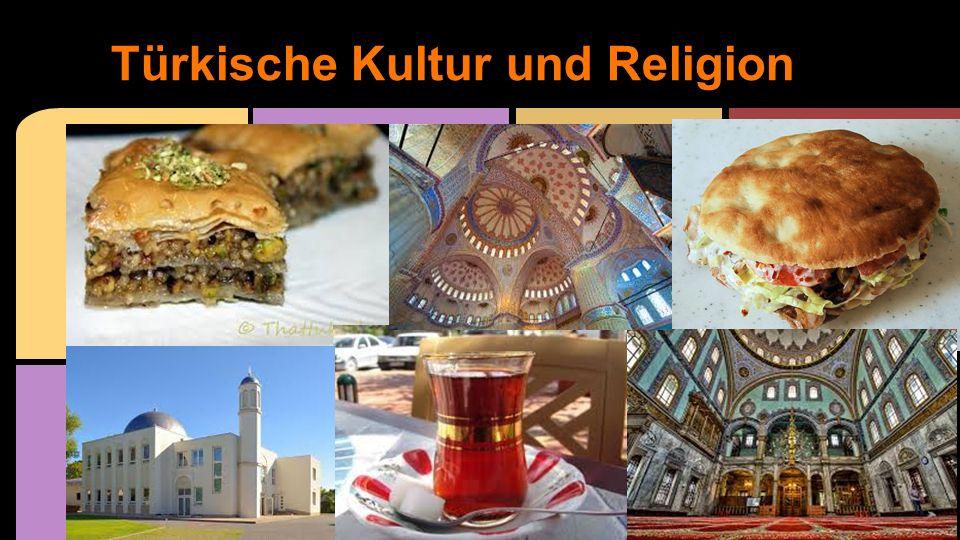 Türkische Kultur und Religion