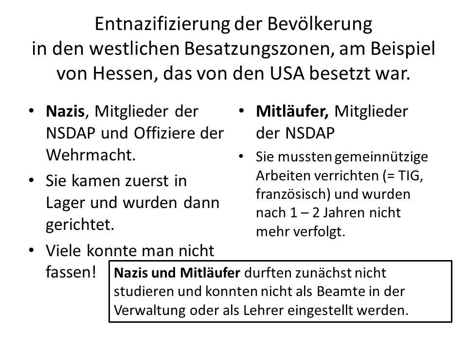 Entnazifizierung der Bevölkerung in den westlichen Besatzungszonen, am Beispiel von Hessen, das von den USA besetzt war.