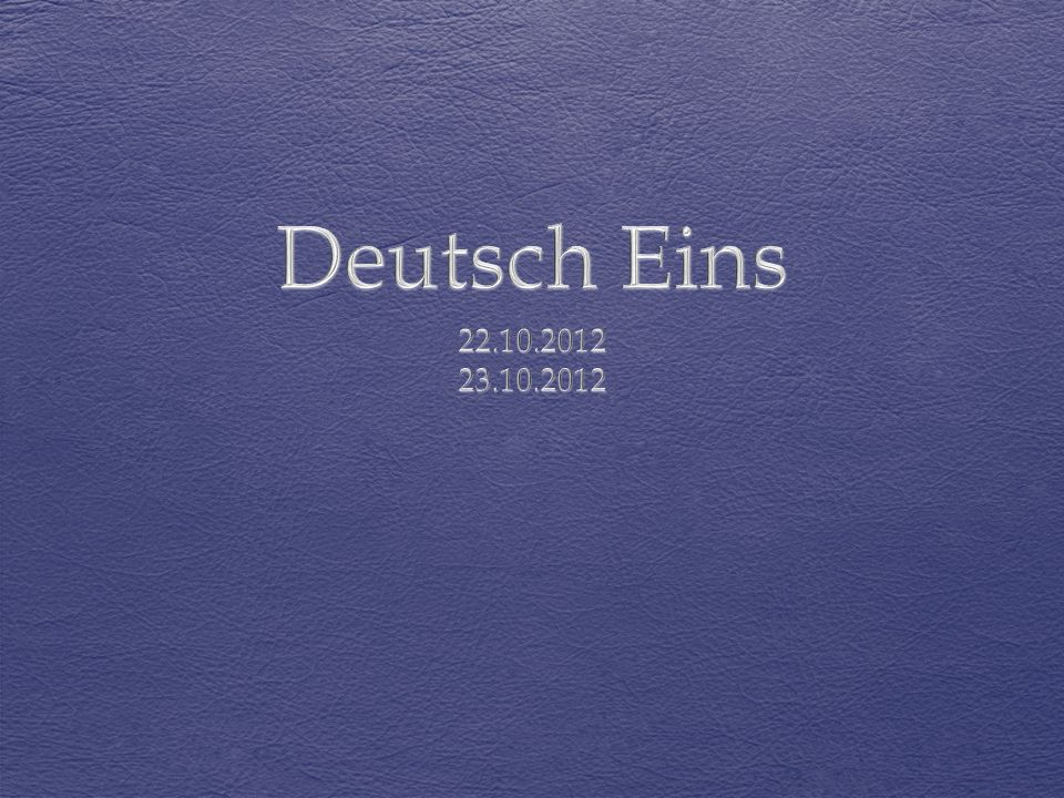 Deutsch Eins 22.10.2012 23.10.2012