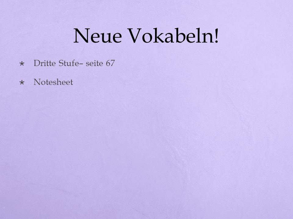 Neue Vokabeln! Dritte Stufe– seite 67 Notesheet