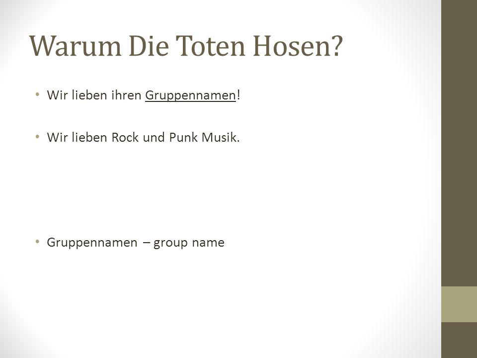 Warum Die Toten Hosen Wir lieben ihren Gruppennamen!
