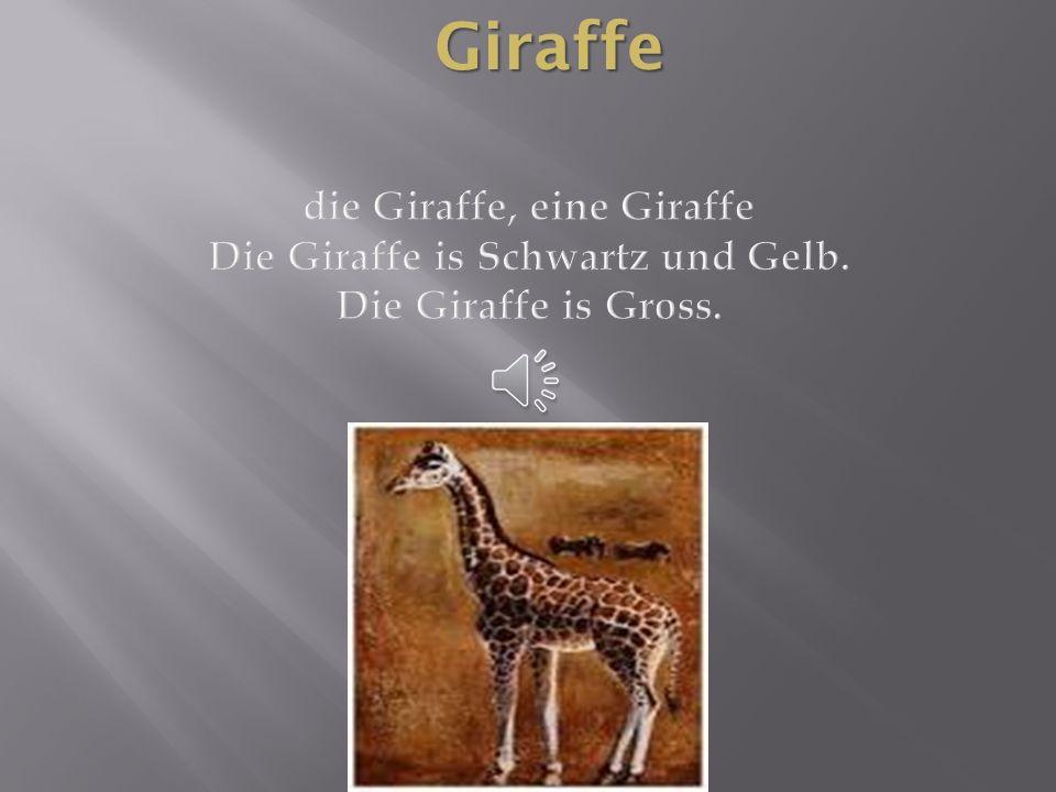 Giraffe die Giraffe, eine Giraffe Die Giraffe is Schwartz und Gelb. Die Giraffe is Gross.