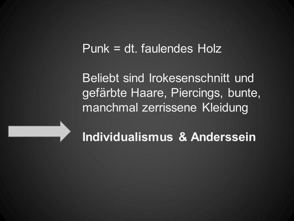 Punk = dt. faulendes Holz