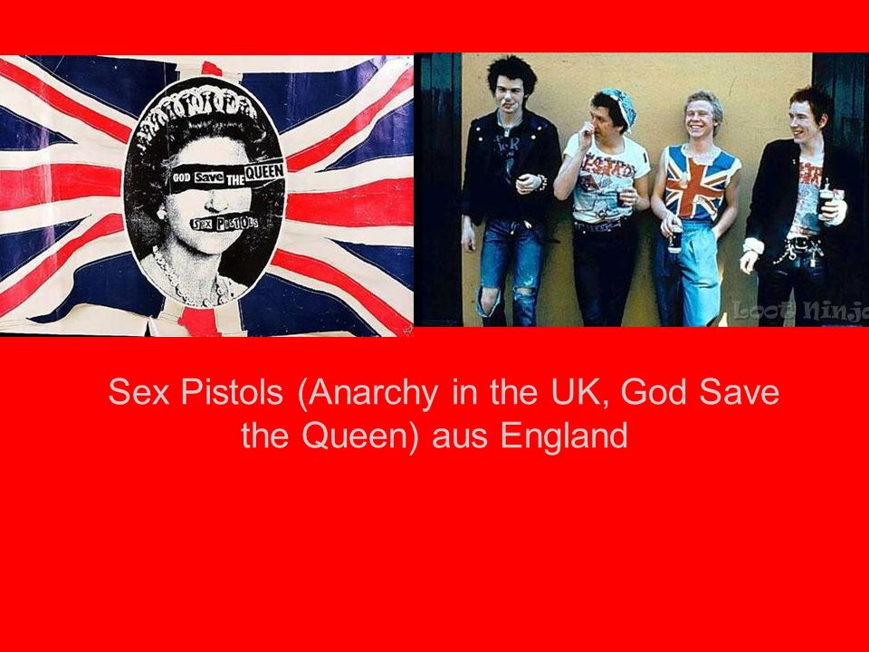 Sex Pistols (Anarchy in the UK, God Save the Queen) aus England