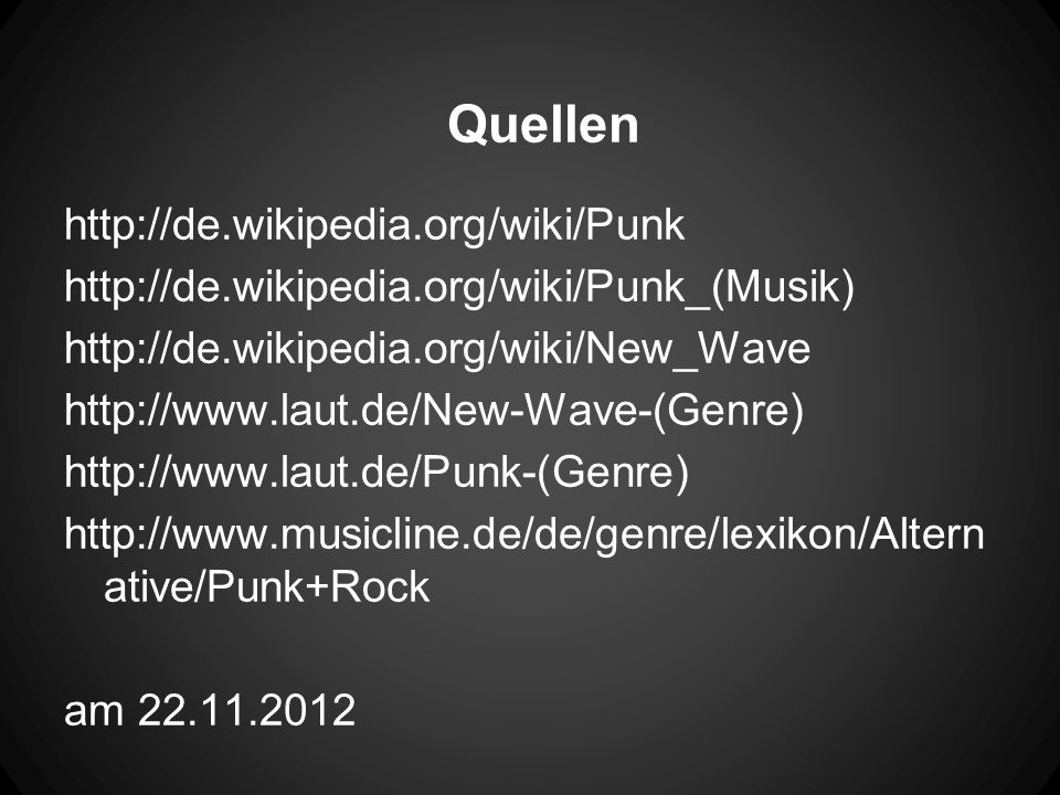 Quellen http://de.wikipedia.org/wiki/Punk