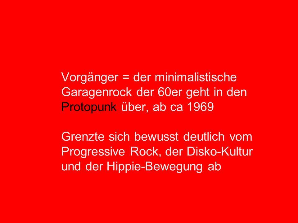 Vorgänger = der minimalistische Garagenrock der 60er geht in den Protopunk über, ab ca 1969