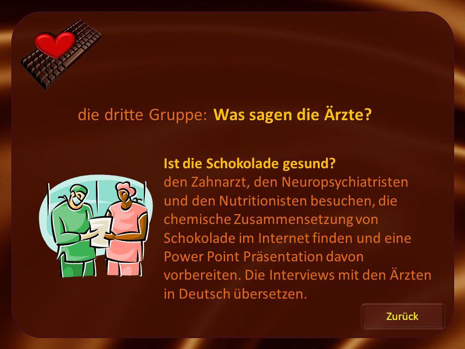 die dritte Gruppe: Was sagen die Ärzte