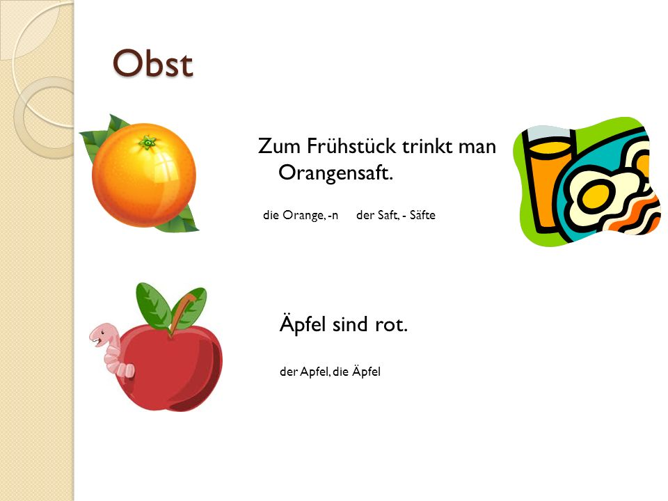 Obst Zum Frühstück trinkt man Orangensaft. Äpfel sind rot.