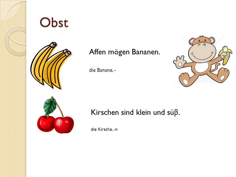 Obst Affen mögen Bananen. Kirschen sind klein und süβ. die Banane, -