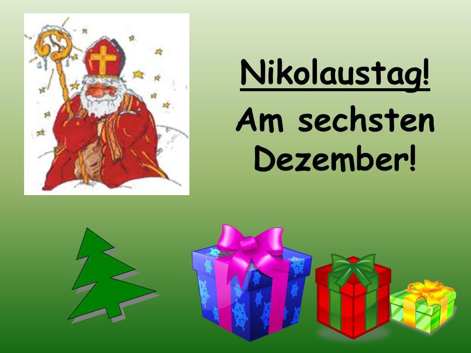 Nikolaustag! Am sechsten Dezember!