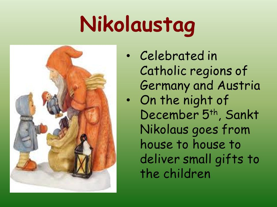 Nikolaustag Celebrated in Catholic regions of Germany and Austria