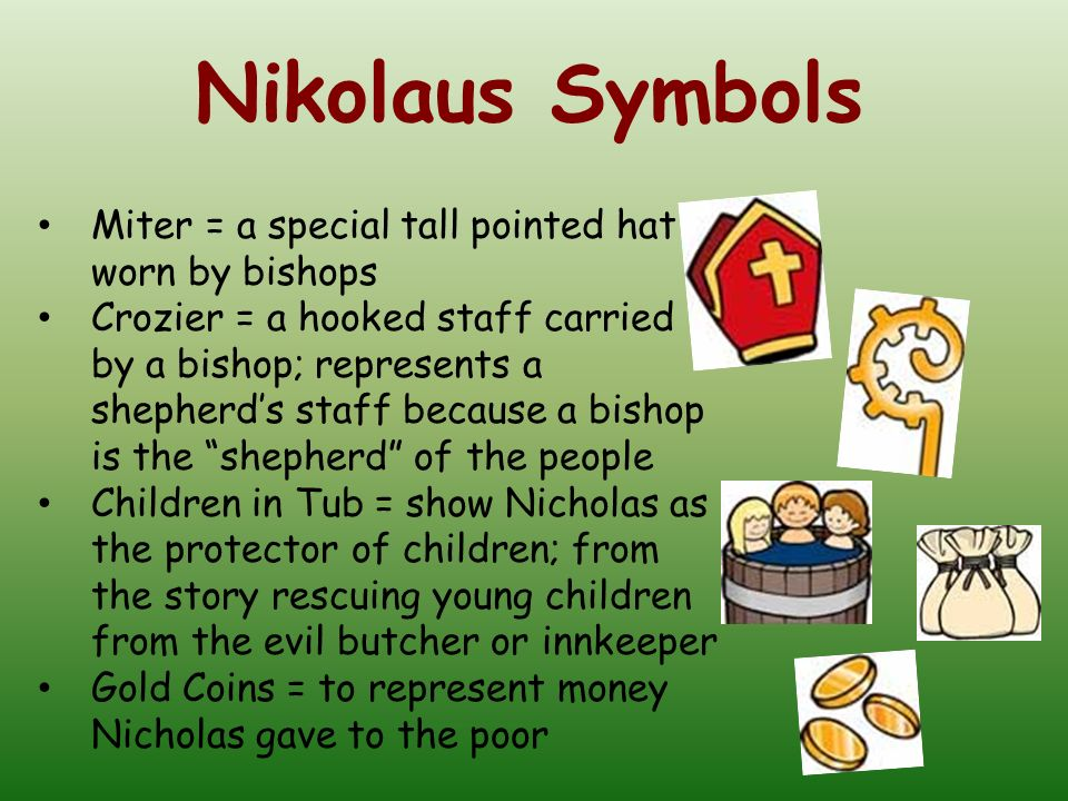 Nikolaus Symbols Miter = a special tall pointed hat worn by bishops
