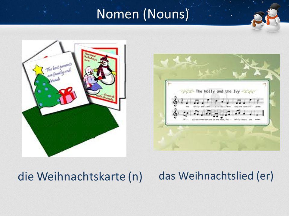 Nomen (Nouns) die Weihnachtskarte (n) das Weihnachtslied (er)