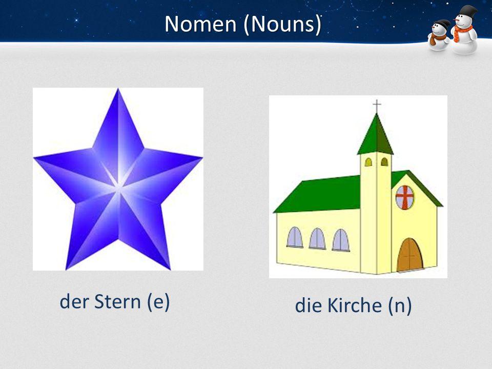 Nomen (Nouns) der Stern (e) die Kirche (n)