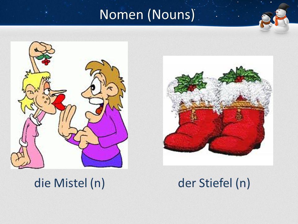 Nomen (Nouns) die Mistel (n) der Stiefel (n)