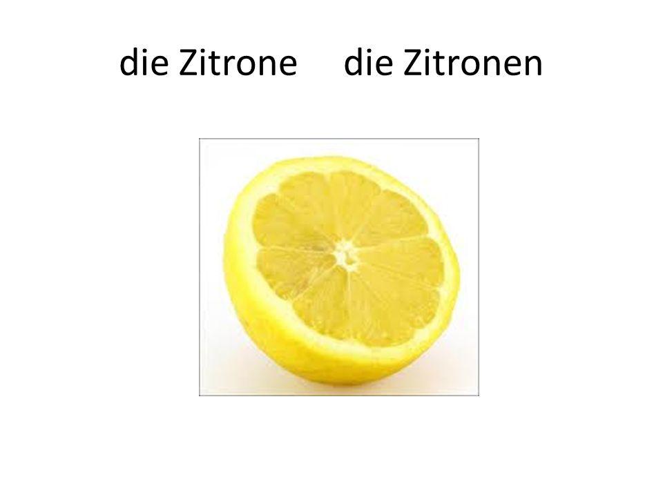 die Zitrone die Zitronen