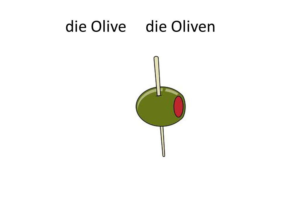 die Olive die Oliven