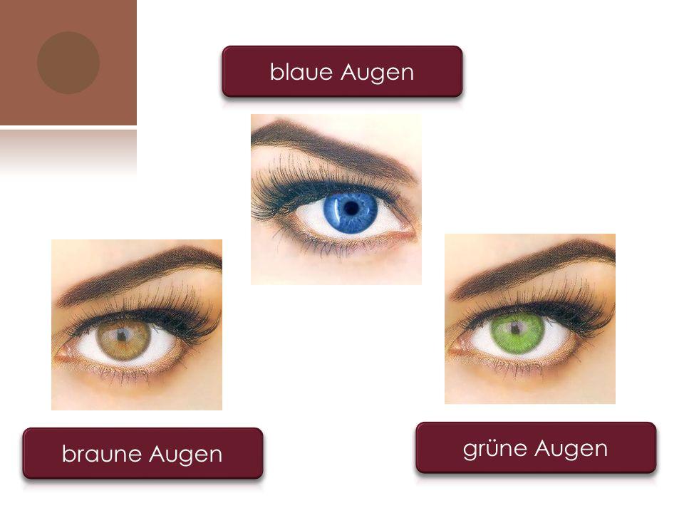 blaue Augen grüne Augen braune Augen