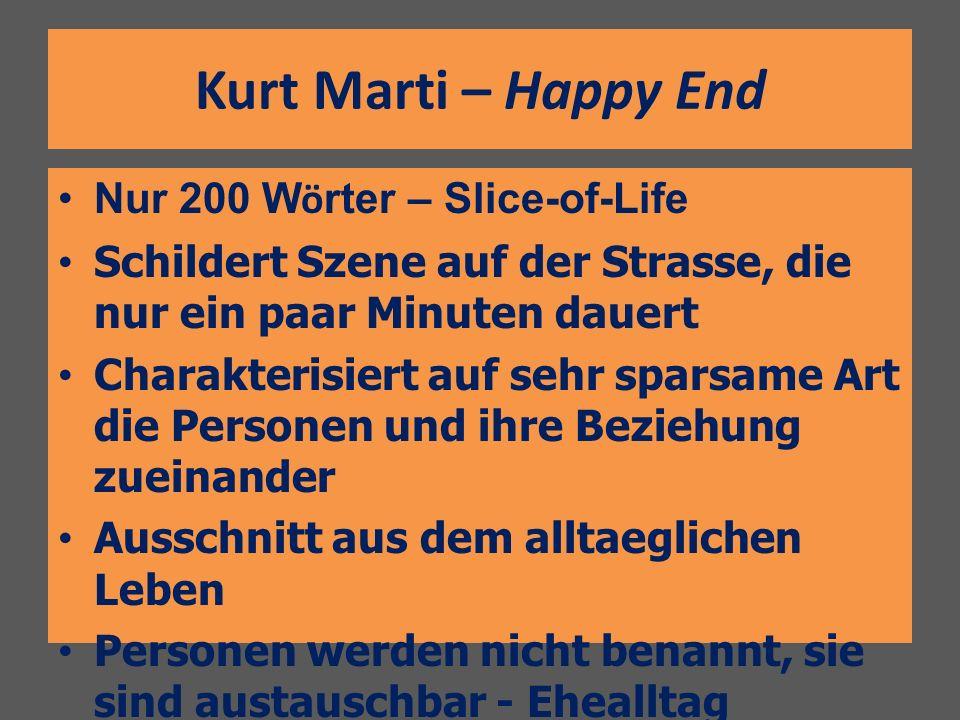 Kurt Marti – Happy End Nur 200 Wörter – Slice-of-Life