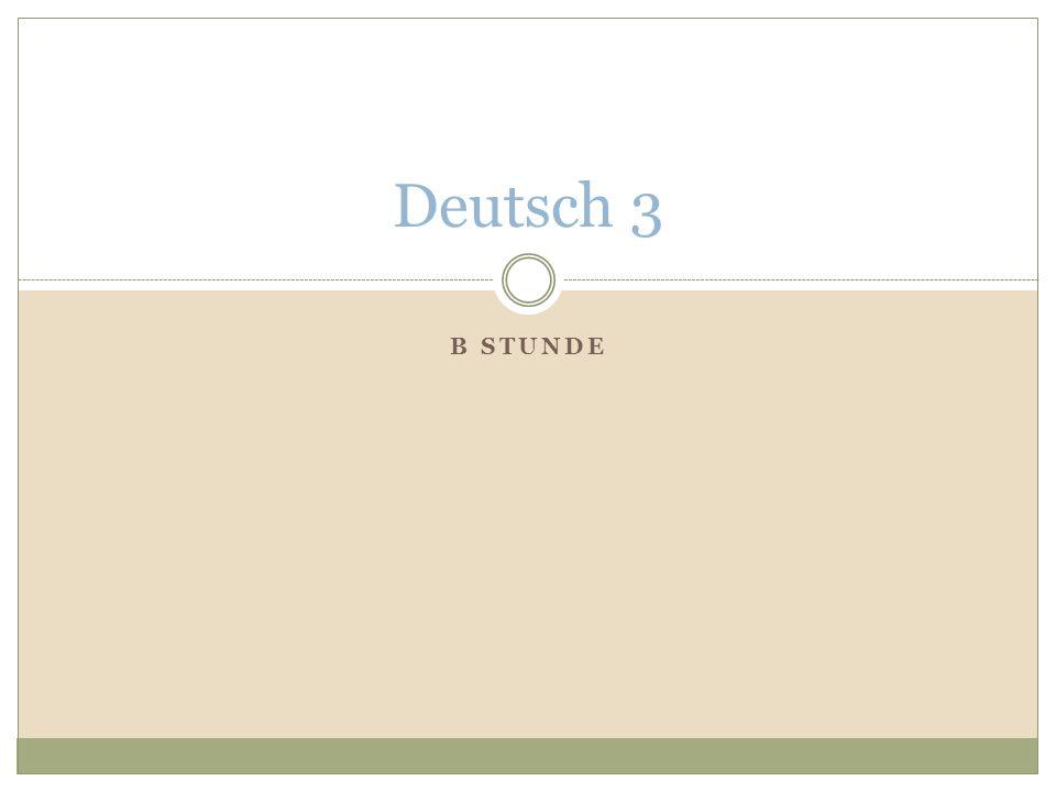 Deutsch 3 B Stunde