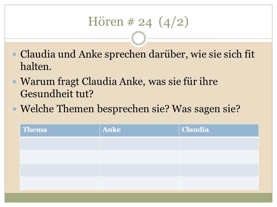 Hören # 24 (4/2) Claudia und Anke sprechen darüber, wie sie sich fit halten. Warum fragt Claudia Anke, was sie für ihre Gesundheit tut