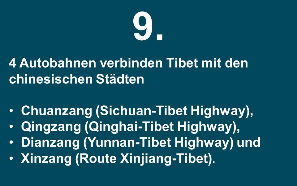 9. 4 Autobahnen verbinden Tibet mit den chinesischen Städten