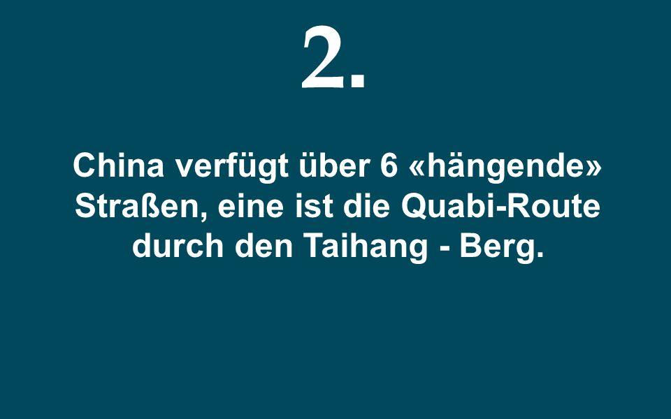 2. China verfügt über 6 «hängende» Straßen, eine ist die Quabi-Route durch den Taihang - Berg.