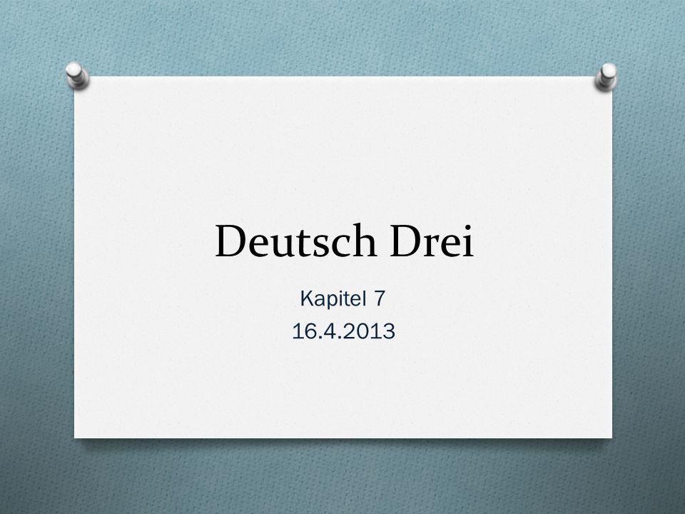 Deutsch Drei Kapitel 7 16.4.2013