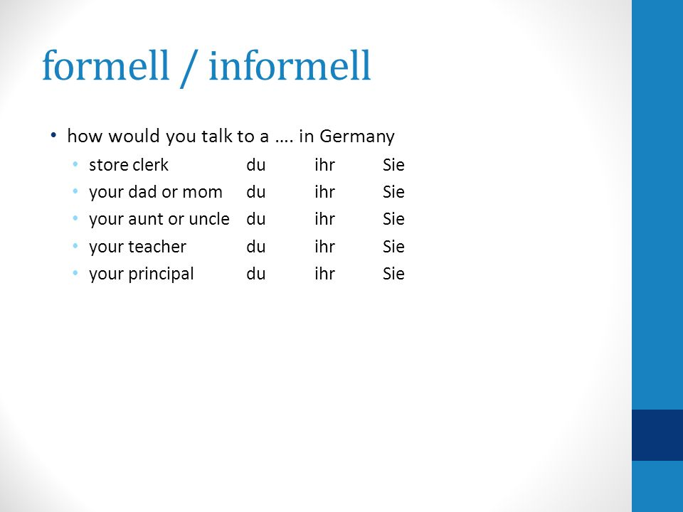 formell / informell how would you talk to a …. in Germany