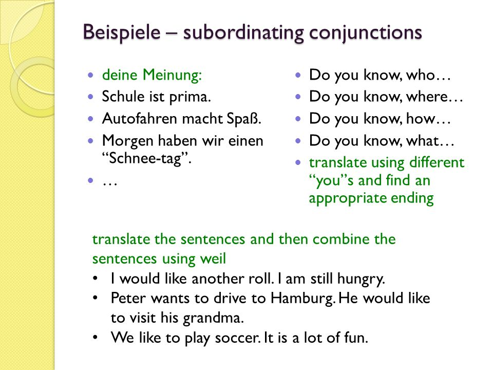 Beispiele – subordinating conjunctions