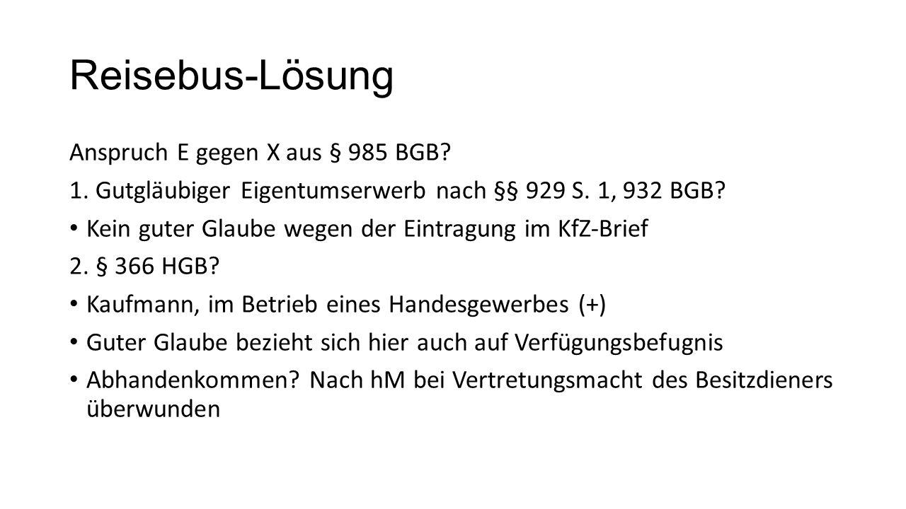 Reisebus-Lösung Anspruch E gegen X aus § 985 BGB