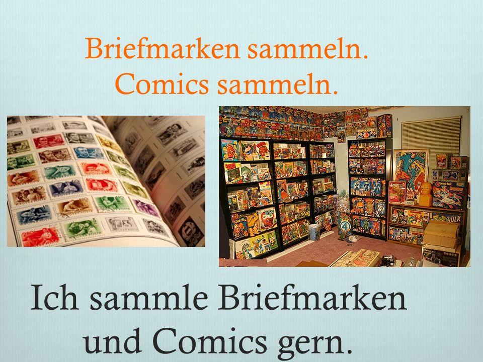 Ich sammle Briefmarken und Comics gern.