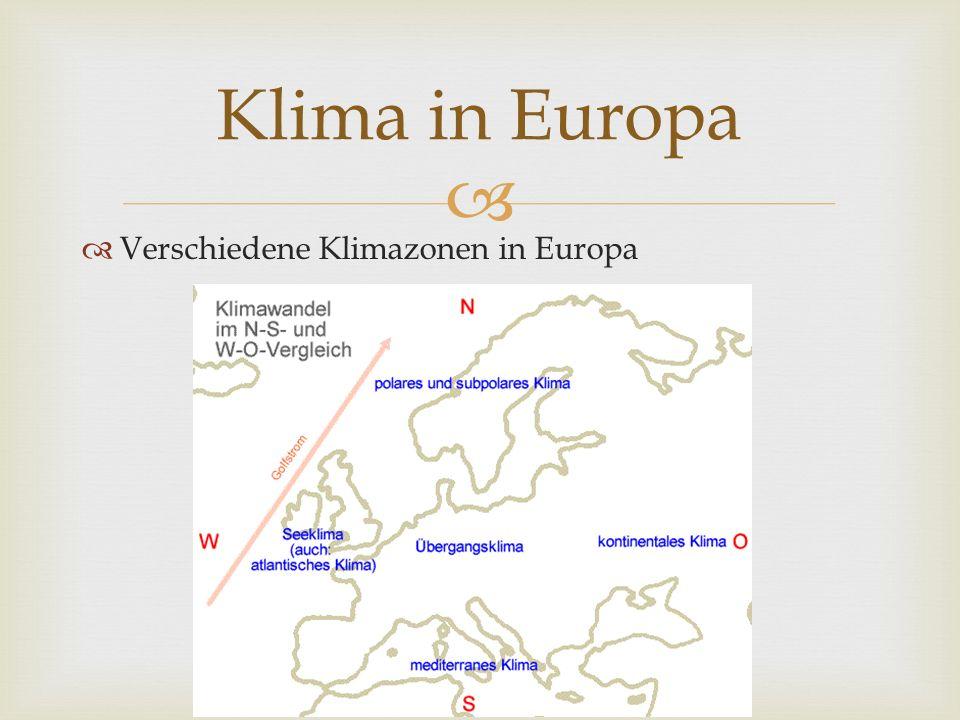 Klima in Europa Verschiedene Klimazonen in Europa