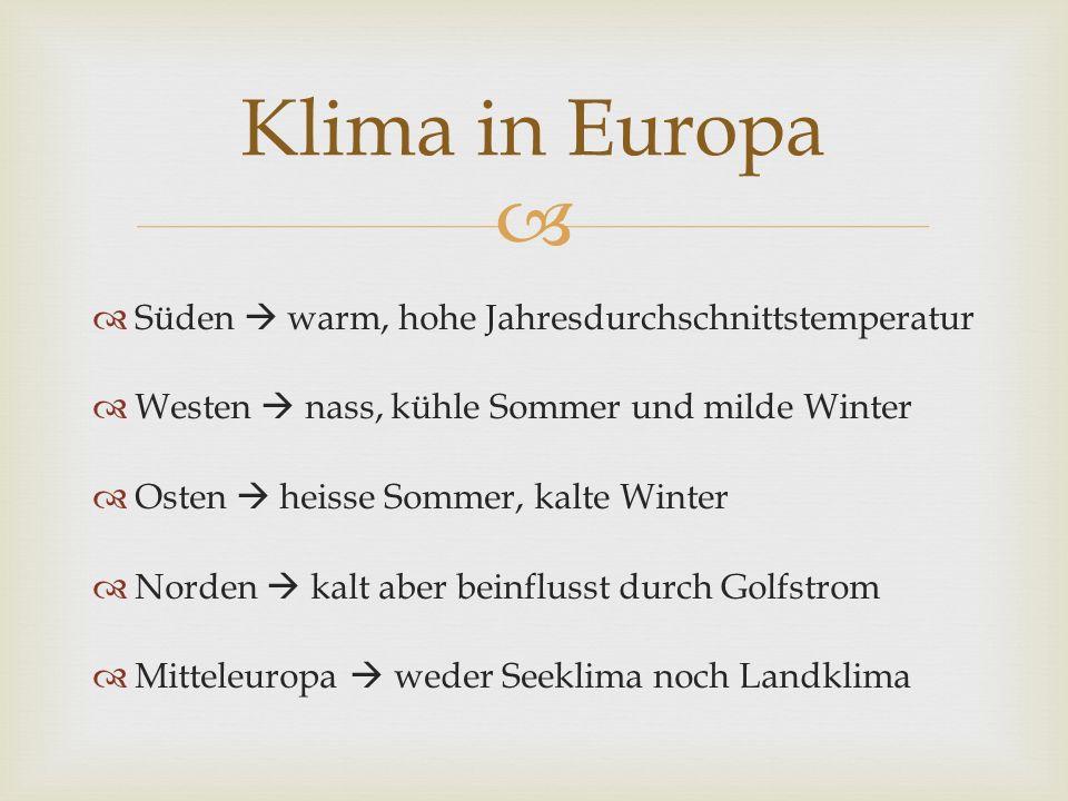 Klima in Europa Süden  warm, hohe Jahresdurchschnittstemperatur