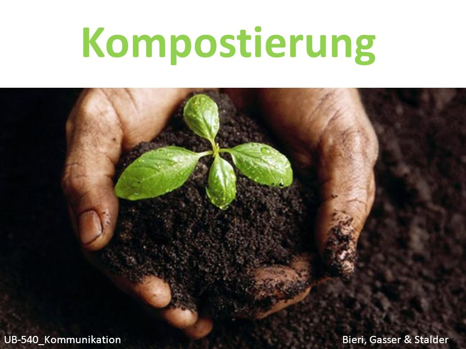 Kompostierung UB-540_Kommunikation Bieri, Gasser & Stalder
