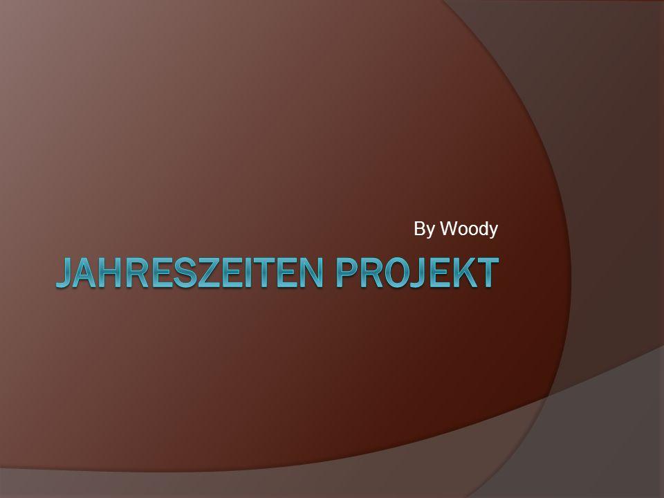 By Woody Jahreszeiten Projekt