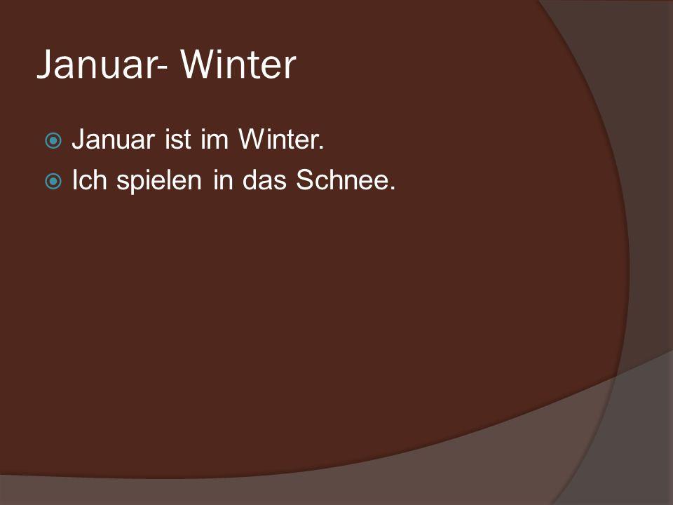 Januar- Winter Januar ist im Winter. Ich spielen in das Schnee.